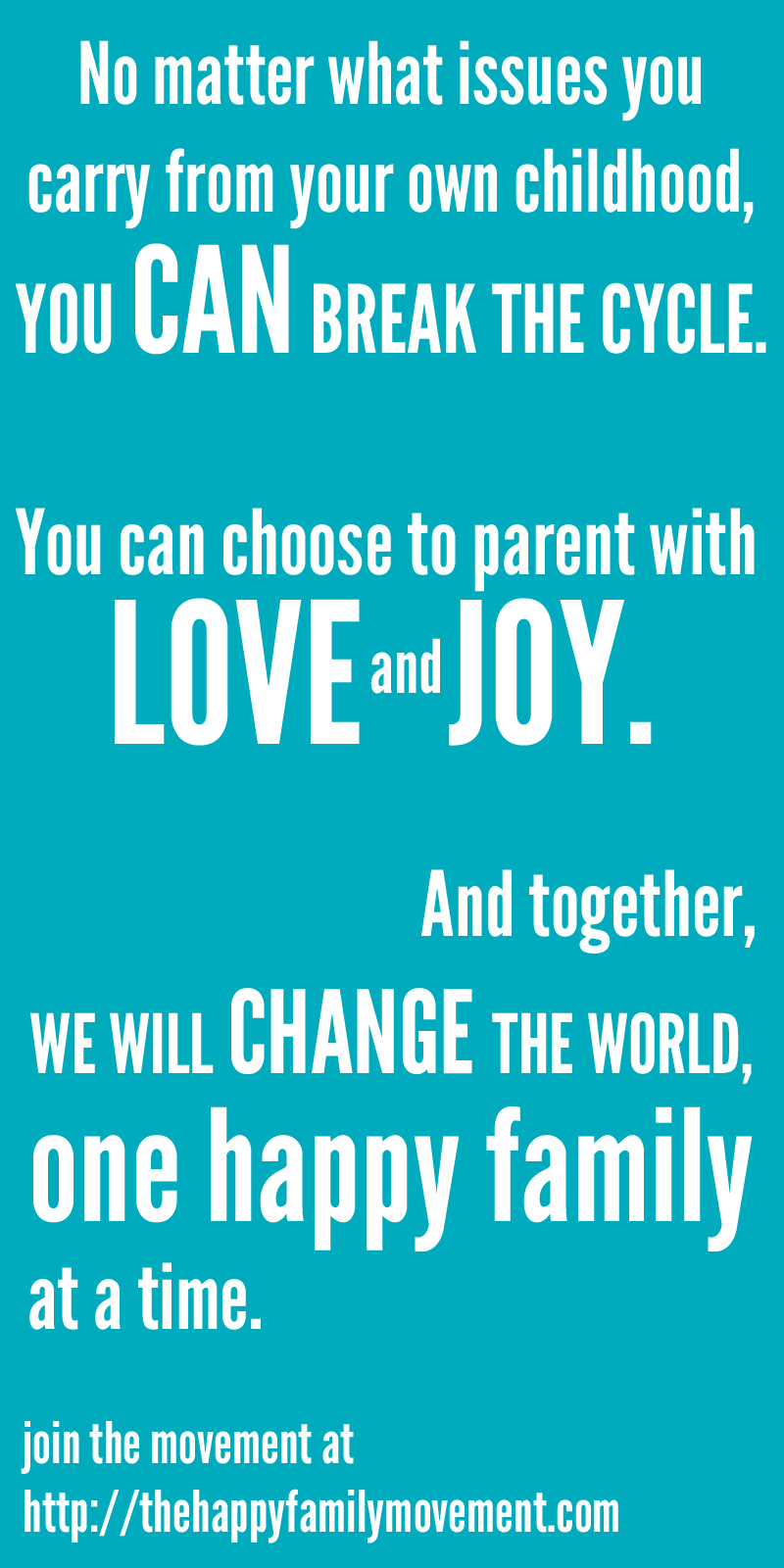 change the world one happy family at a time