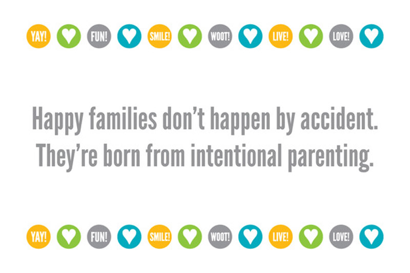 happy families come from intentional parenting