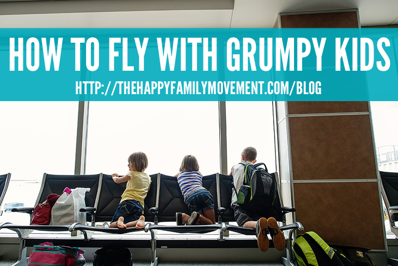 how to fly with grumpy kids