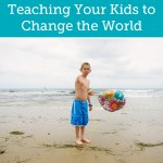 Teaching Your Kids to Change the World